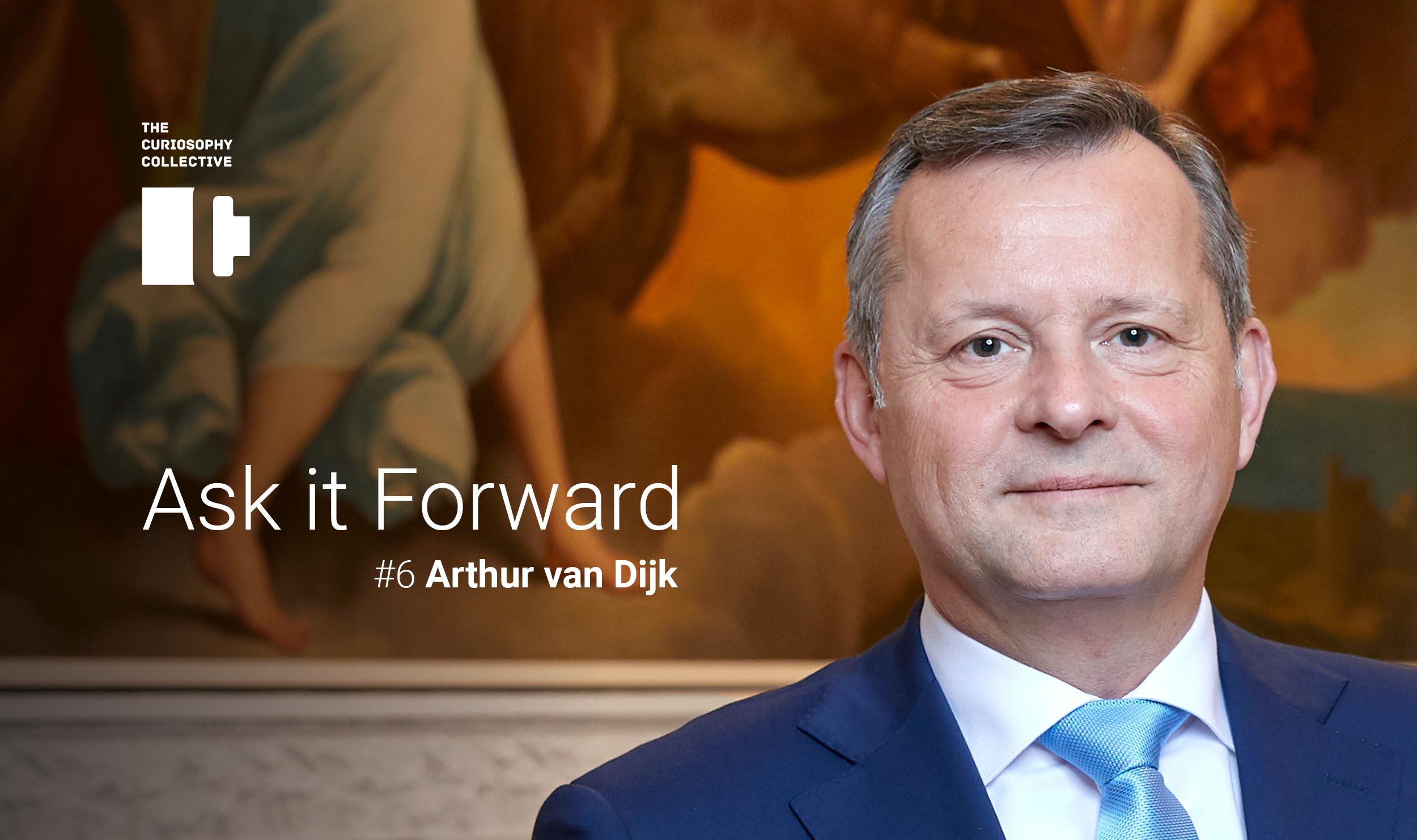 Ask it Forward #6 Arthur van Dijk