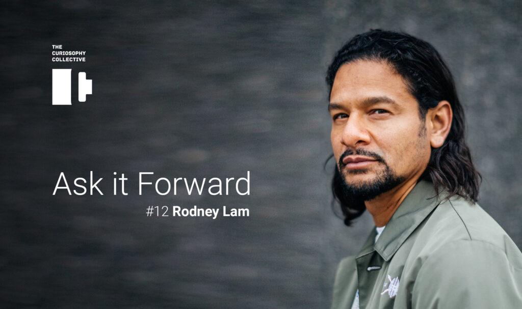 Rodney Lam - Ask it Forward