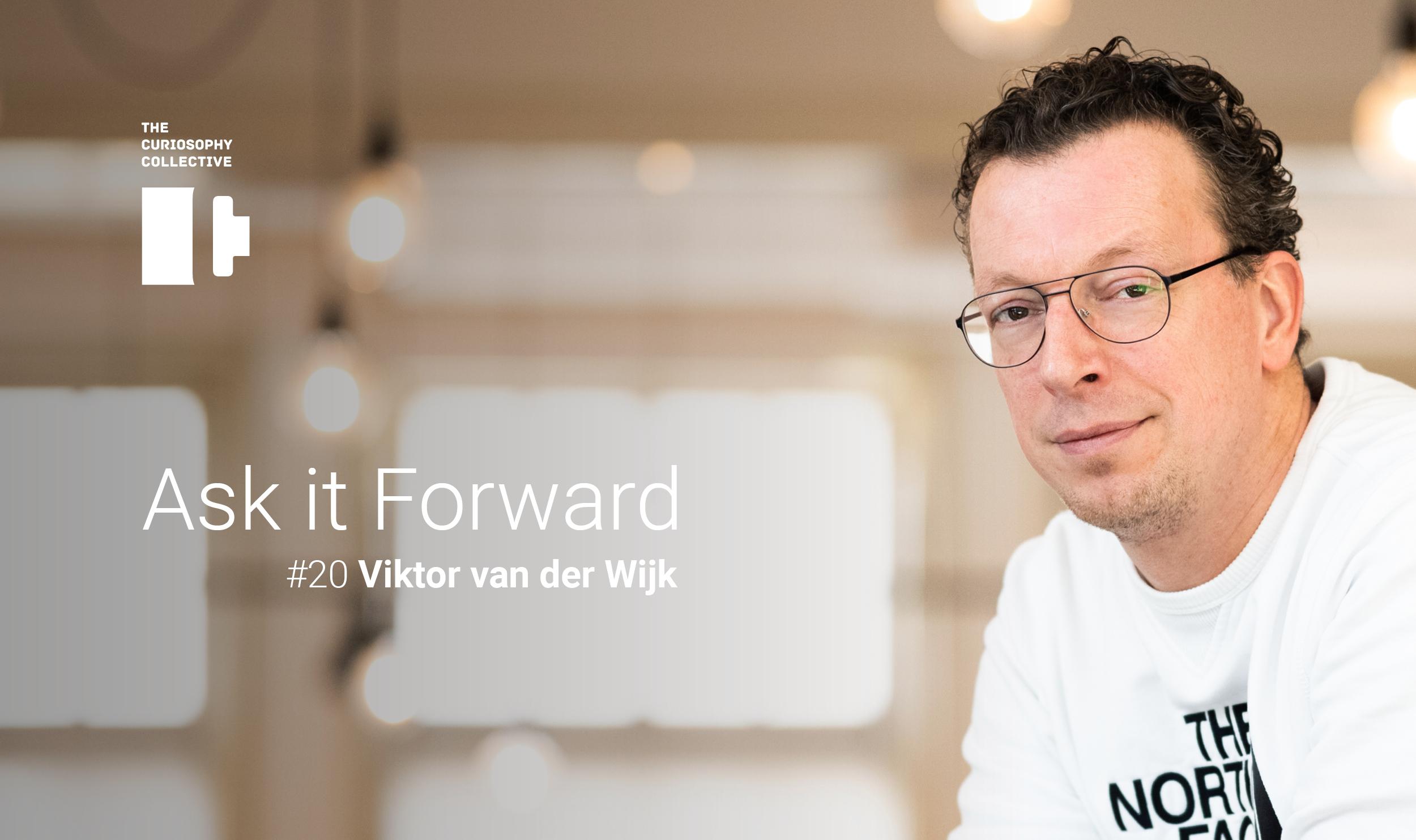Ask it Forward #20 Viktor van der Wijk